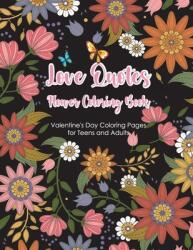 Love Quotes Flower Coloring Book: Valentine words of love coloring book (ISBN: 9798706590796)