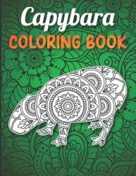 Capybara Coloring Book: A Fun and Relaxing Capybara Coloring Book for Adults with Intricate Pattern to Relief Stress, Capybara Gifts for Women (ISBN: 9798705973958)