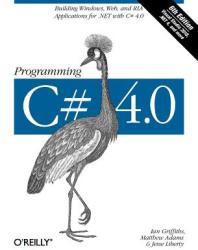 Programming C# 4.0 (ISBN: 9780596159832)