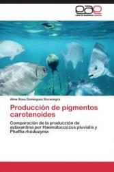 Producción de pigmentos carotenoides - Alma Rosa Dominguez Bocanegra (2011)
