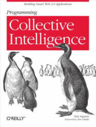 Programming Collective Intelligence: Building Smart Web 2.0 Applications (ISBN: 9780596529321)