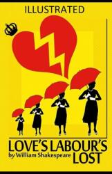 Love's Labour's Lost Illustrated (ISBN: 9798704330332)