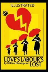 Love's Labour's Lost Illustrated (ISBN: 9798704209744)