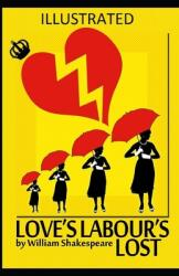 Love's Labour's Lost Illustrated (ISBN: 9798703053775)