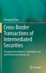Cross-Border Transactions of Intermediated Securities - A Comparative Analysis in Substantive Law and Private International Law (2012)