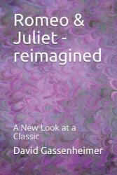 Romeo Juliet - reimagined: A New Look at a Classic (ISBN: 9798702216546)