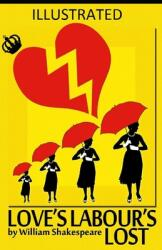 Love's Labour's Lost Illustrated (ISBN: 9798701689150)