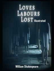 Loves Labours Lost Illustrated (ISBN: 9798701501940)