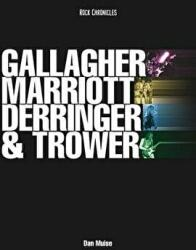 Gallagher, Marriott, Derringer & Trower: Their Lives And Music (2004)