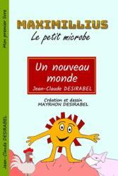 Maximillius le petit microbe: Un nouveau monde (ISBN: 9798700606233)