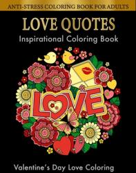 Love Quotes Inspirational Coloring Book: Valentines Day Gift For her and a romantic love coloring book for adults (ISBN: 9798700445818)