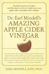Dr. Earl Mindell's Amazing Apple Cider Vinegar (2010)