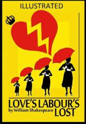 Love's Labour's Lost Illustrated (ISBN: 9798700187121)