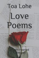 Love Poems: A Light-Hearted Collection (ISBN: 9798599315292)