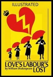 Love's Labour's Lost Illustrated (ISBN: 9798599117933)