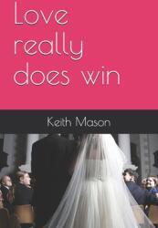 Love really does win (ISBN: 9798598952351)