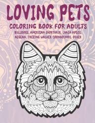 Loving Pets - Coloring Book for adults - Bulldogs, American Shorthair, Lhasa Apsos, Aegean, Treeing Walker Coonhounds, other (ISBN: 9798598931608)