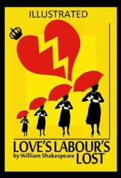 Love's Labour's Lost Illustrated (ISBN: 9798598424872)