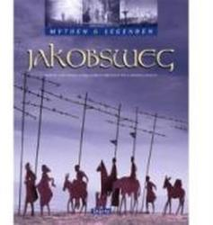 Mythen und Legenden: Jakobsweg (2008)