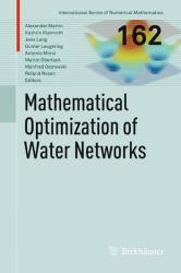 Mathematical Optimization of Water Networks (2012)