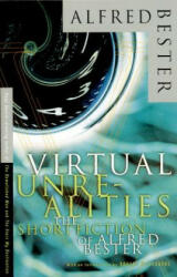 Virtual Unrealities: The Short Fiction of Alfred Bester (2011)