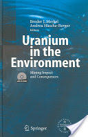 Uranium in the Environment - Mining Impact and Consequences (2005)