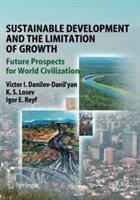 Sustainable Development and the Limitation of Growth - Future Prospects for World Civilization (2009)