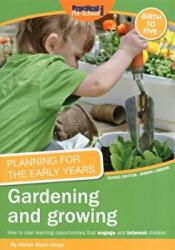 Planning for the Early Years: Gardening and Growing (2012)