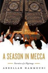 Season in Mecca - Narrative of a Pilgrimage (2007)