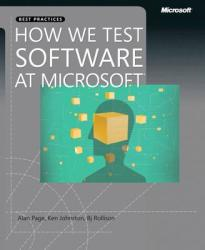 How We Test Software at Microsoft (ISBN: 9780735624252)