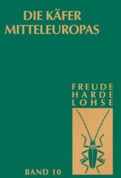 Die Kafer Mitteleuropas, Bd. 10: Bruchidae-Curculionidae I - H. Freude, K. W Harde, G. A Lohse (1981)