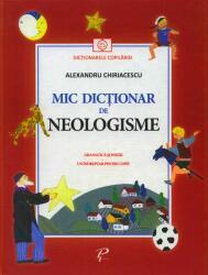 Mic dictionar de neologisme - Alexandru Chiriacescu (ISBN: 9789975540353)
