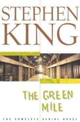 The Green Mile: The Complete Serial Novel (2010)