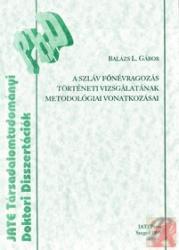 A SZLÁV FŐNÉVRAGOZÁS TÖRTÉNETI VIZSGÁLATÁNAK METODOLÓGIAI VONATKOZÁSAI (ISBN: 3159780000094)