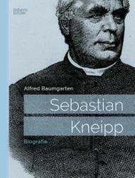 Sebastian Kneipp - Alfred Baumgarten (ISBN: 9783963370076)