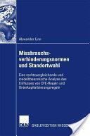 Missbrauchsverhinderungsnormen Und Standortwahl - Eine Rechtsvergleichende Und Modelltheoretische Analyse Des Einflusses Von Cfc-Regeln Und Unterkapi (2007)