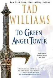 To Green Angel Tower: Book Three of Memory, Sorrow, and Thorn (2005)