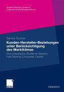 Kunden-Hersteller-Beziehungen Unter Ber cksichtigung Des Marktklimas - Sandra Teusner (2010)