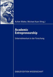 Academic Entrepreneurship - Achim Walter, Michael Auer (2009)