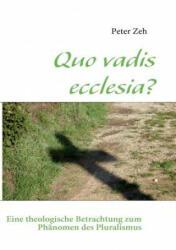 Quo vadis ecclesia? - Peter Zeh (2010)