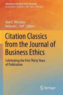 Citation Classics from the Journal of Business Ethics - Alex C. Michalos, Deborah C. Poff (2012)