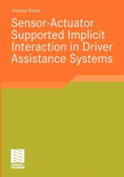 Sensor-Actuator Supported Implicit Interaction in Driver Assistance Systems (2010)