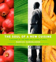 The Soul of a New Cuisine: A Discovery of the Foods and Flavors of Africa (ISBN: 9780764569111)