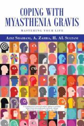 Coping with Myasthenia Gravis - A. Zahra, H. Al Sultani (ISBN: 9781665503013)