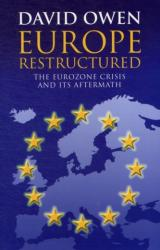Europe Restructured? - The Euro Zone Crisis and Its Aftermath (2012)