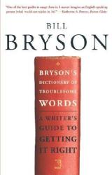 Bryson's Dictionary of Troublesome Words: A Writer's Guide to Getting It Right (2009)