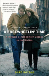 A Freewheelin' Time: A Memoir of Greenwich Village in the Sixties (2005)