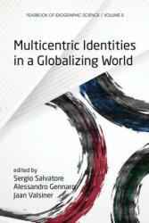 Multicentric Identities in a Globalizing World - Alessandro Gennaro, Sergio Salvatore, Jaan Valsiner (ISBN: 9781623967178)