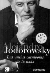 Las ansias carnívoras de la nada - Alejandro Jodorowsky (2007)