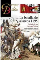 La batalla de Alarcos 1195: Preludio de las Navas de Tolosa - MANUEL RUIZ (2015)